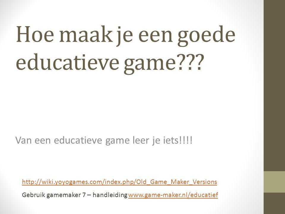 Hoe maak je een goede educatieve game . Van een educatieve game leer je iets!!!.