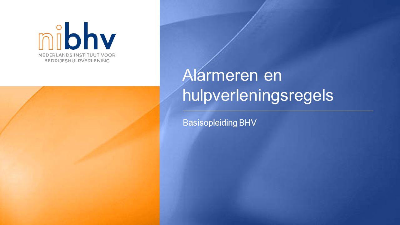Inhoudsopgave Alarmeren en hulpverleningsregels Basisopleiding BHV