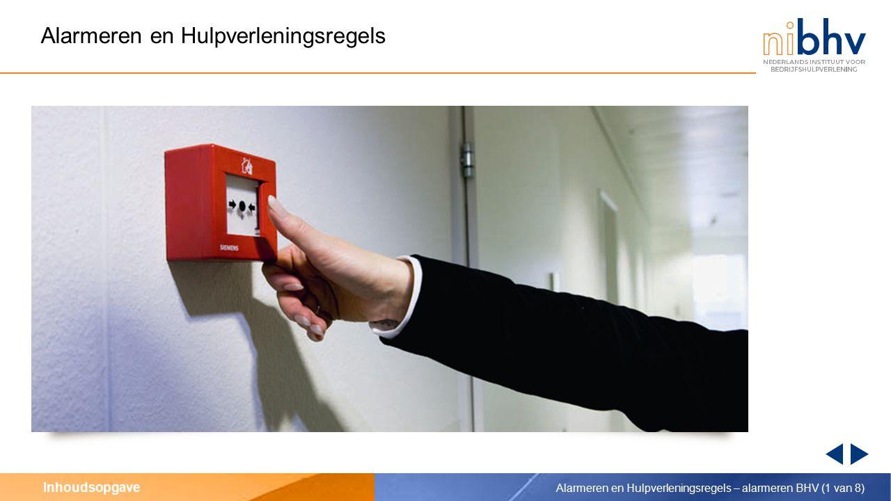 Inhoudsopgave Alarmeren en Hulpverleningsregels Alarmeren en Hulpverleningsregels – alarmeren BHV (1 van 8)