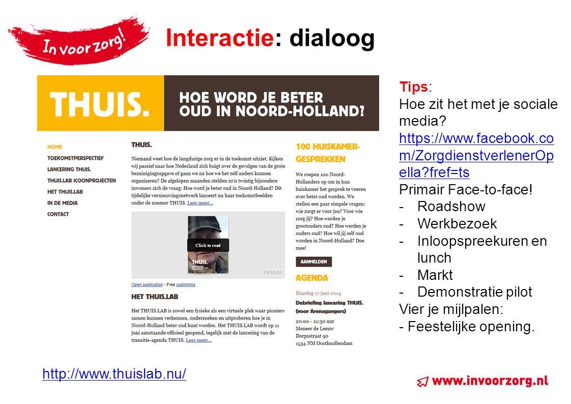Interactie: dialoog http://www.thuislab.nu/ Tips: Hoe zit het met je sociale media.