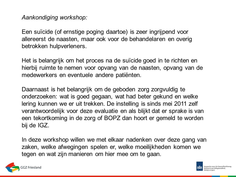Aankondiging workshop: Een suïcide (of ernstige poging daartoe) is zeer ingrijpend voor allereerst de naasten, maar ook voor de behandelaren en overig