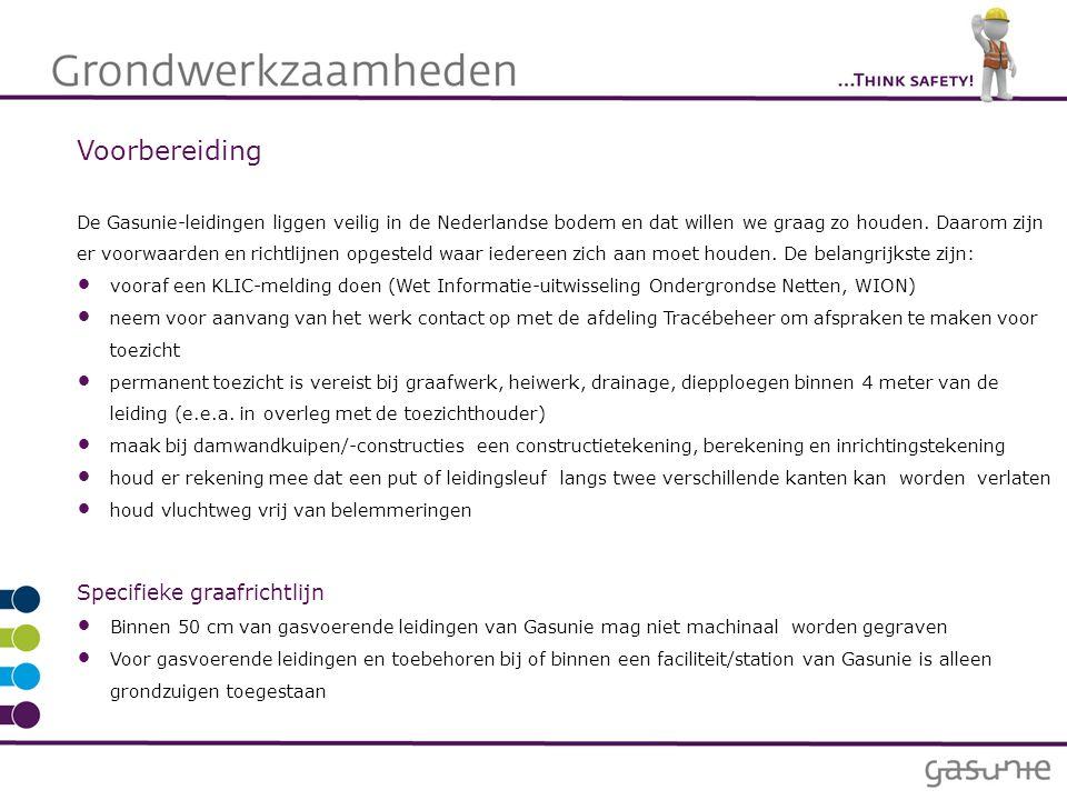 Voorbereiding De Gasunie-leidingen liggen veilig in de Nederlandse bodem en dat willen we graag zo houden. Daarom zijn er voorwaarden en richtlijnen o