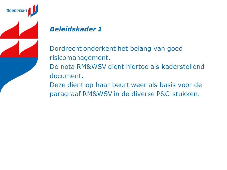 Beleidskader 1 Dordrecht onderkent het belang van goed risicomanagement.