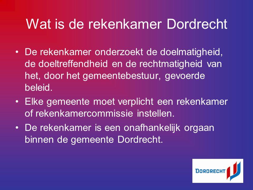 Wat is de rekenkamer Dordrecht De rekenkamer onderzoekt de doelmatigheid, de doeltreffendheid en de rechtmatigheid van het, door het gemeentebestuur, gevoerde beleid.