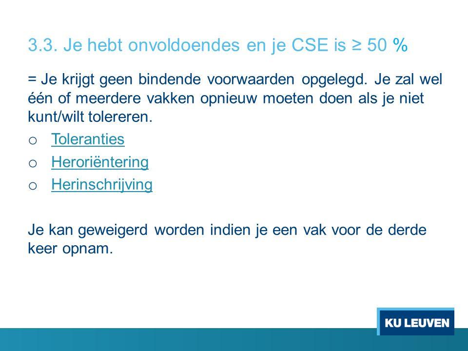 3.3. Je hebt onvoldoendes en je CSE is ≥ 50 % = Je krijgt geen bindende voorwaarden opgelegd.