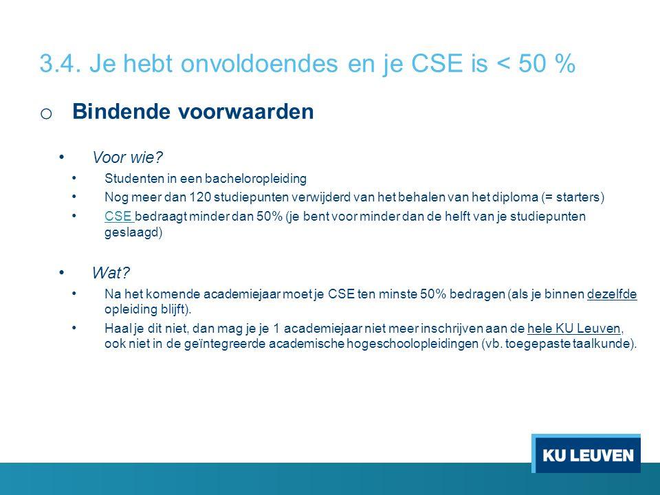 3.4. Je hebt onvoldoendes en je CSE is < 50 % o Bindende voorwaarden Voor wie.