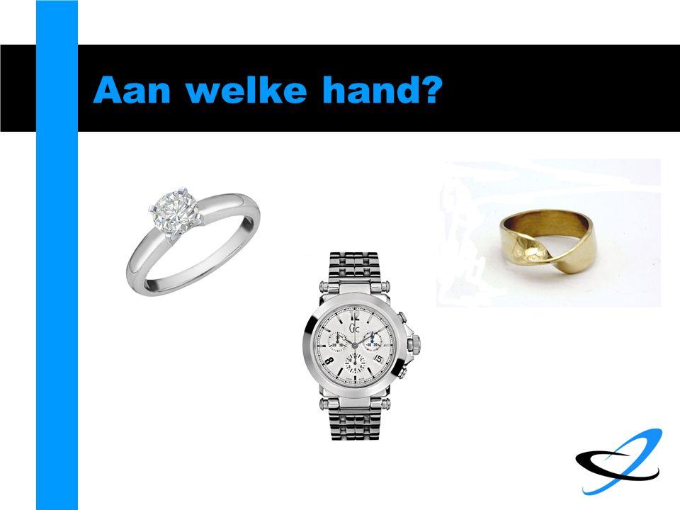 Aan welke hand?