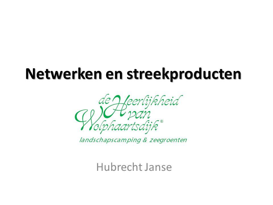 Netwerken en streekproducten Hubrecht Janse