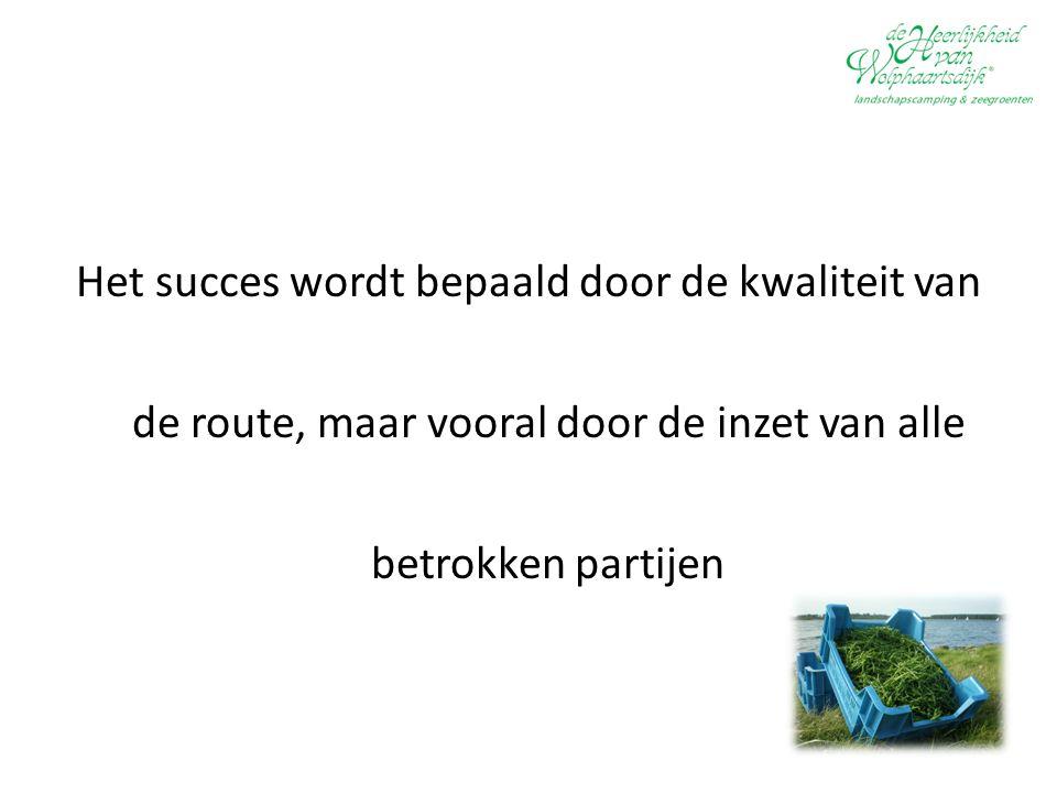 Het succes wordt bepaald door de kwaliteit van de route, maar vooral door de inzet van alle betrokken partijen