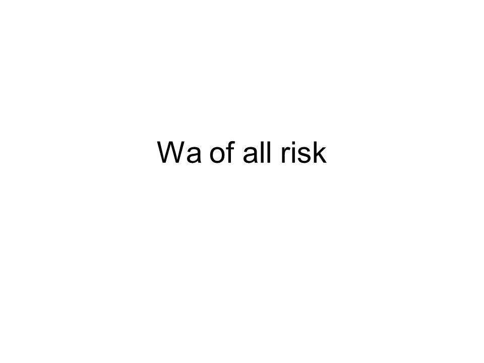 Wa of all risk