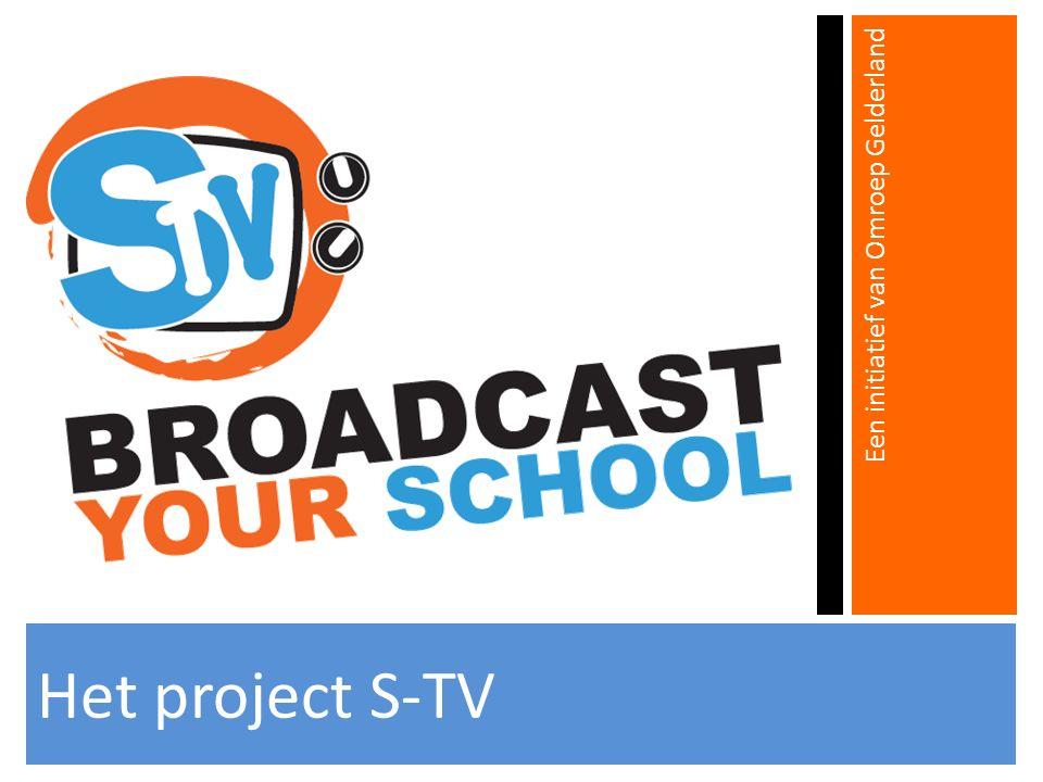 Het project S-TV Een initiatief van Omroep Gelderland