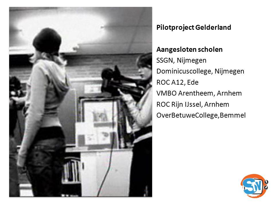Pilotproject Gelderland Aangesloten scholen SSGN, Nijmegen Dominicuscollege, Nijmegen ROC A12, Ede VMBO Arentheem, Arnhem ROC Rijn IJssel, Arnhem Over