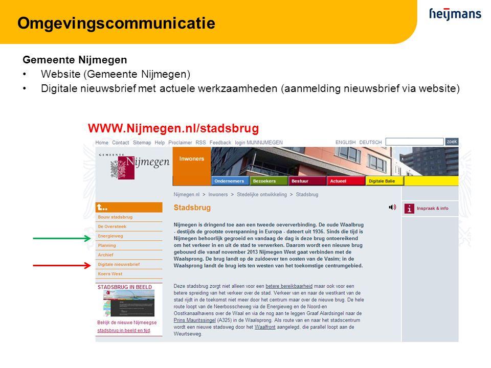 Omgevingscommunicatie Gemeente Nijmegen Website (Gemeente Nijmegen) Digitale nieuwsbrief met actuele werkzaamheden (aanmelding nieuwsbrief via website) WWW.Nijmegen.nl/stadsbrug
