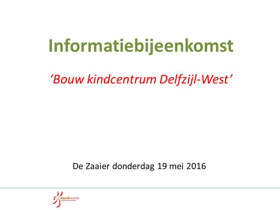Informatiebijeenkomst 'Bouw kindcentrum Delfzijl-West' De Zaaier donderdag 19 mei 2016
