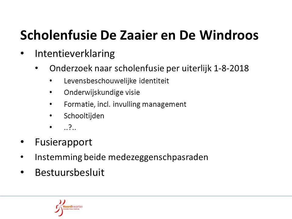 Scholenfusie De Zaaier en De Windroos Intentieverklaring Onderzoek naar scholenfusie per uiterlijk 1-8-2018 Levensbeschouwelijke identiteit Onderwijskundige visie Formatie, incl.