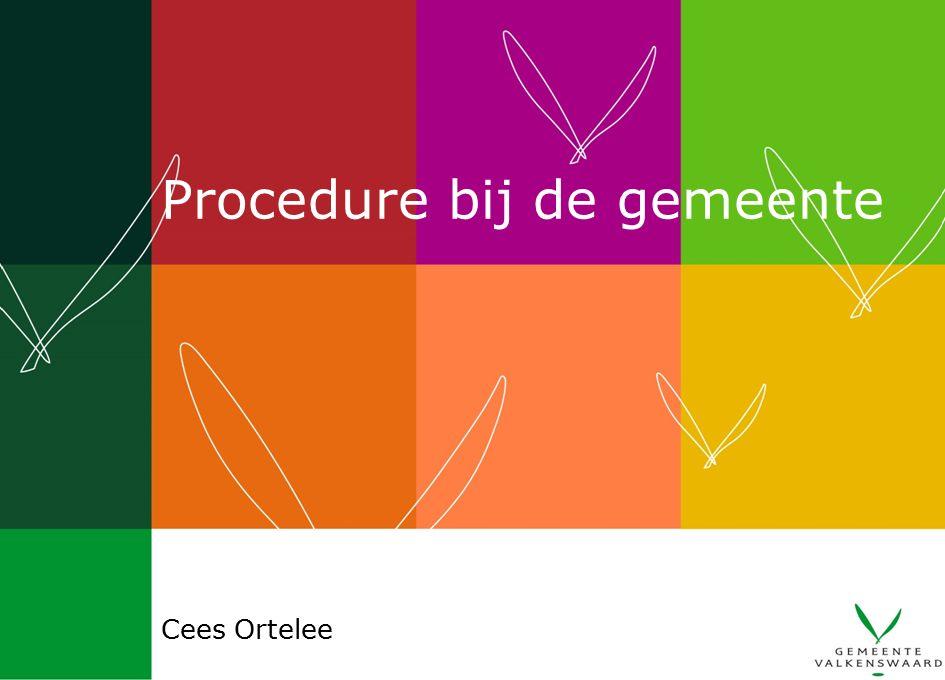 Procedure bij de gemeente Cees Ortelee
