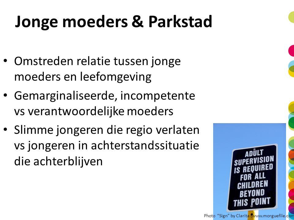Parkstad Limburg region Onderzoeksvraag Welke vormen van agency zetten jonge moeders in binnen hun leefomgeving in een krimpende regio als Parkstad Limburg?