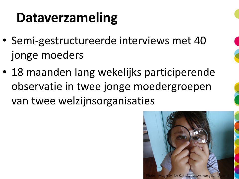 Dataverzameling Semi-gestructureerde interviews met 40 jonge moeders 18 maanden lang wekelijks participerende observatie in twee jonge moedergroepen v