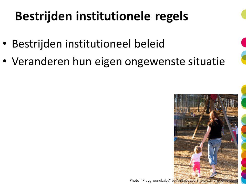 """Bestrijden institutioneel beleid Veranderen hun eigen ongewenste situatie Bestrijden institutionele regels Photo """"Playgroundbaby"""" by Anitapeppers (www"""