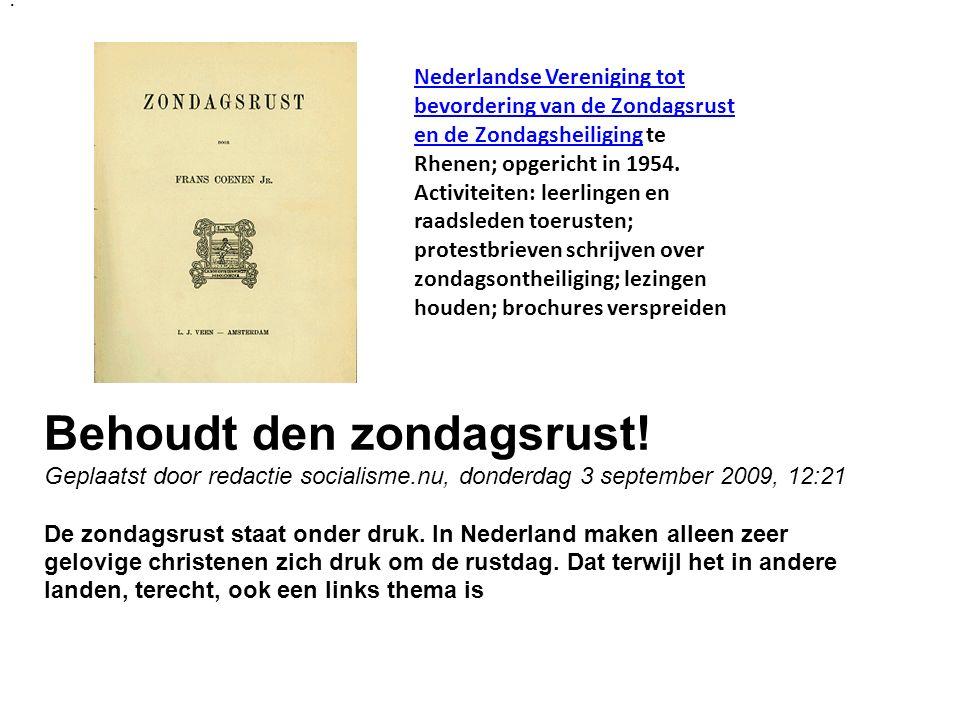 Nederlandse Vereniging tot bevordering van de Zondagsrust en de ZondagsheiligingNederlandse Vereniging tot bevordering van de Zondagsrust en de Zondagsheiliging te Rhenen; opgericht in 1954.