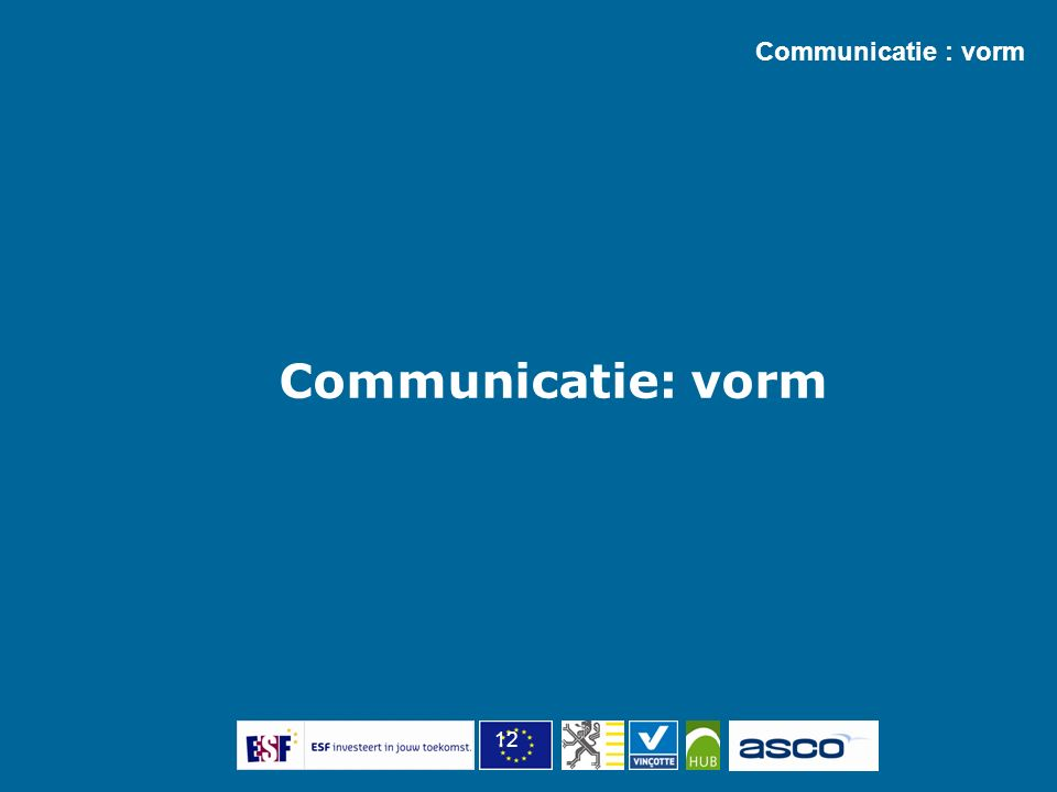 12 Communicatie : vorm