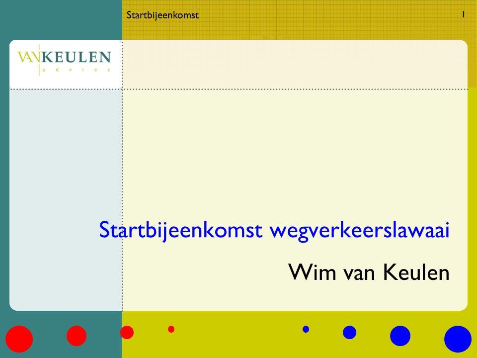 Startbijeenkomst 1 Startbijeenkomst wegverkeerslawaai Wim van Keulen