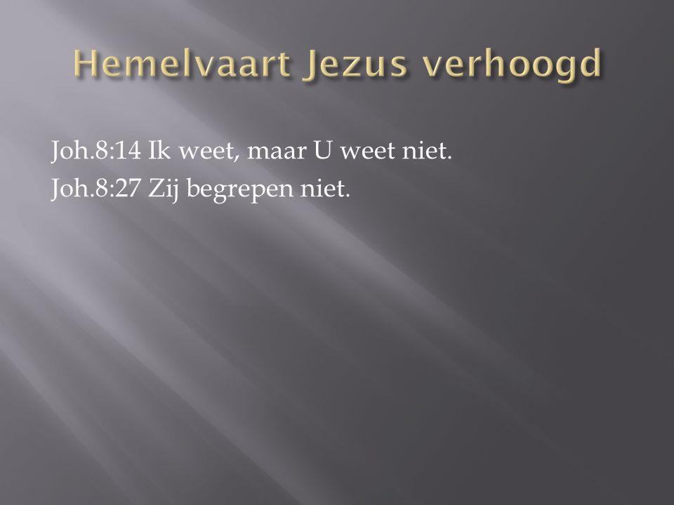 Joh.8:27 Zij begrepen niet.