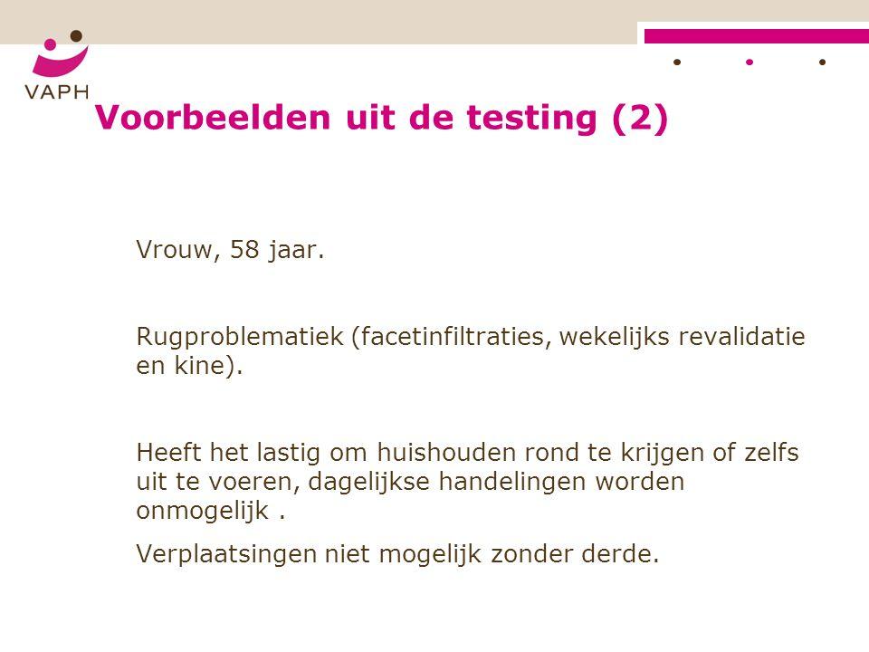 Voorbeelden uit de testing (2) Vrouw, 58 jaar.