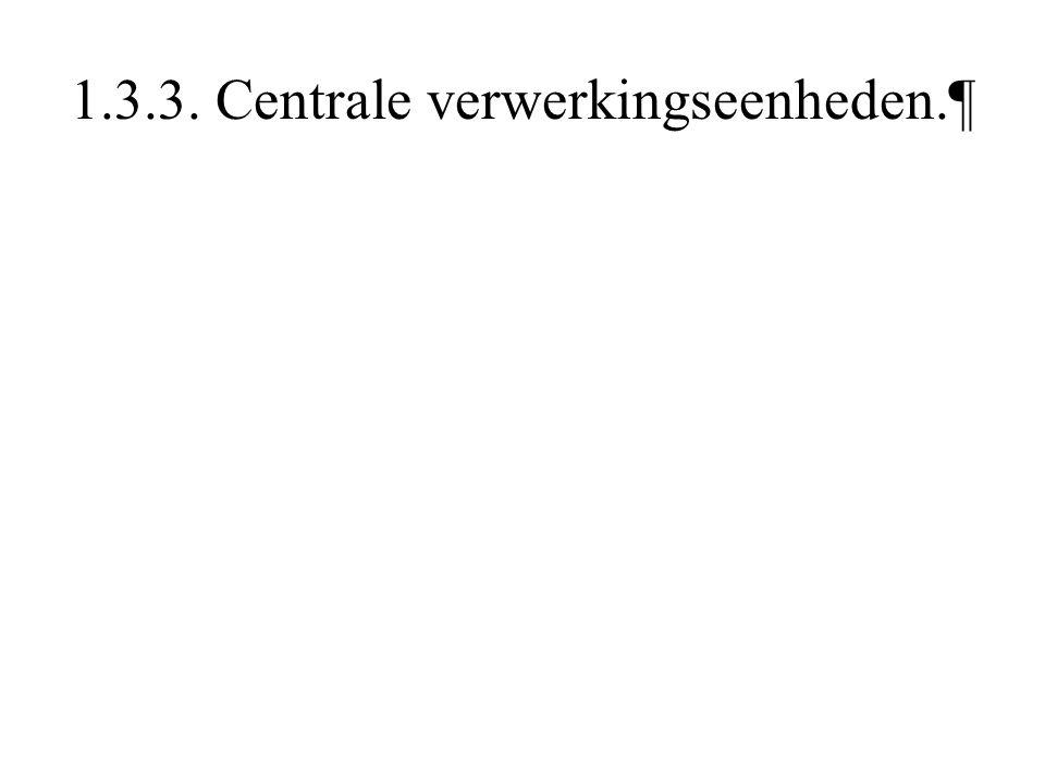 1.3.3. Centrale verwerkingseenheden.¶