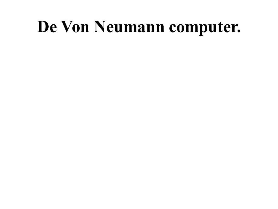 De Von Neumann computer.