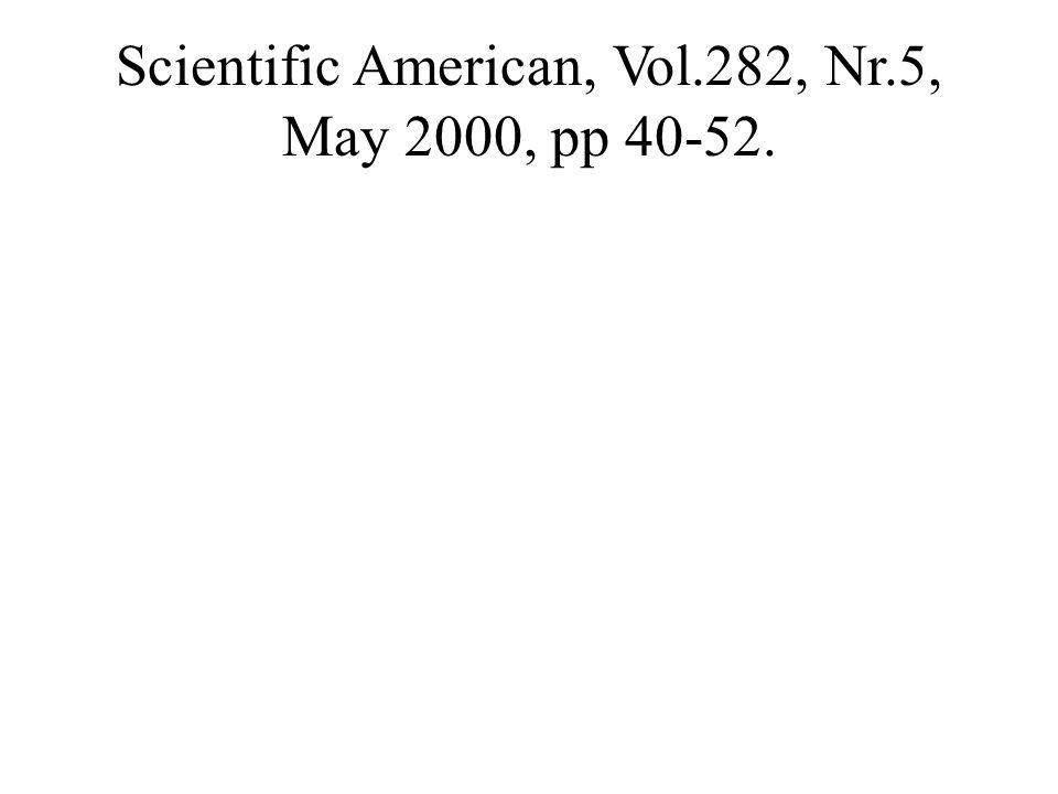 Scientific American, Vol.282, Nr.5, May 2000, pp 40-52.