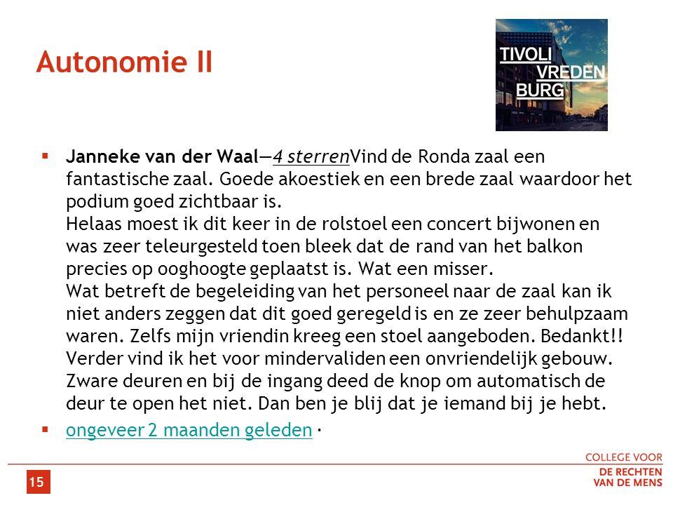Autonomie II  Janneke van der Waal—4 sterrenVind de Ronda zaal een fantastische zaal.