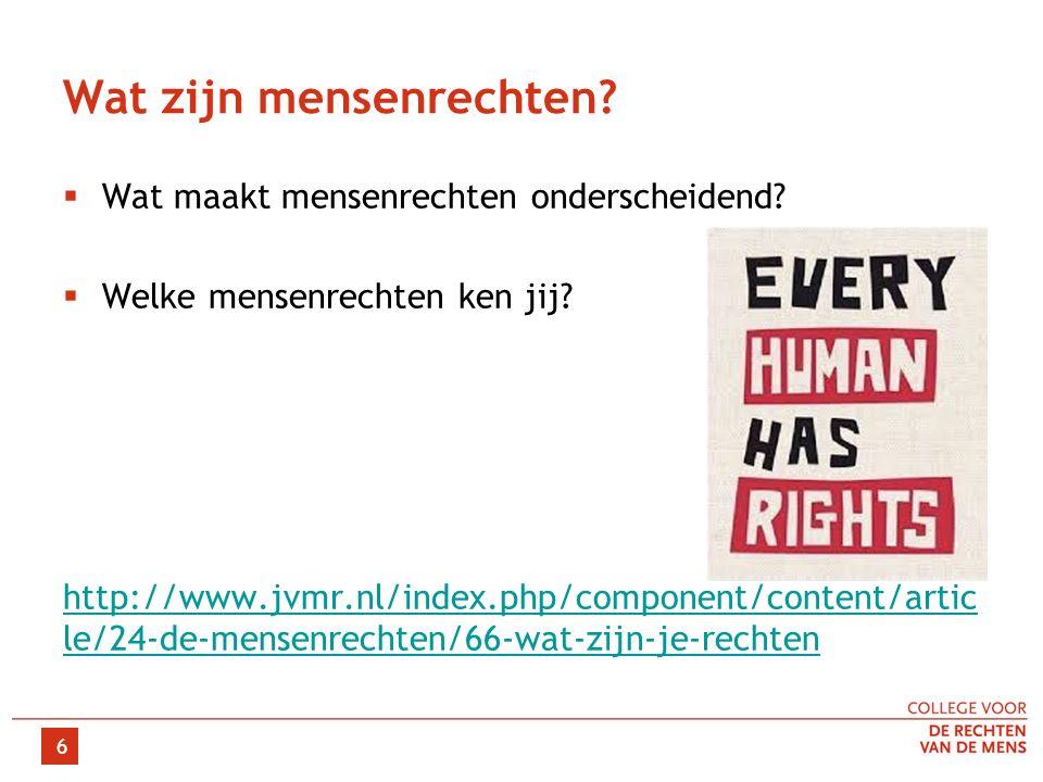 Wat zijn mensenrechten?  Wat maakt mensenrechten onderscheidend?  Welke mensenrechten ken jij? http://www.jvmr.nl/index.php/component/content/artic