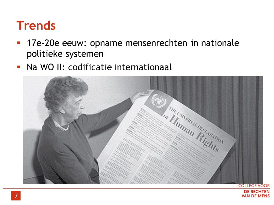 Trends  17e-20e eeuw: opname mensenrechten in nationale politieke systemen  Na WO II: codificatie internationaal 7