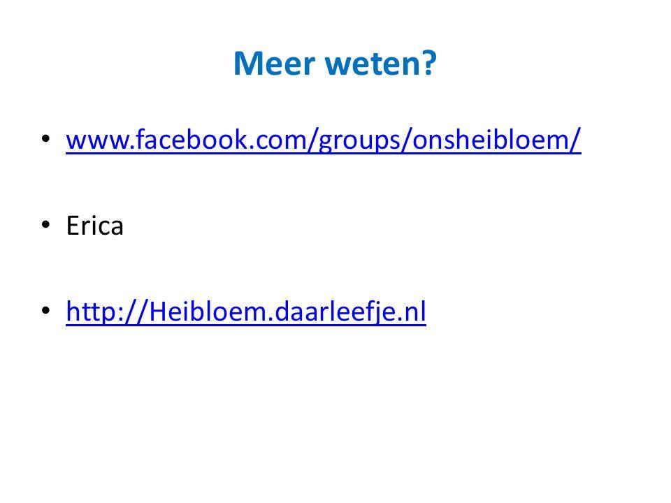 Meer weten www.facebook.com/groups/onsheibloem/ Erica http://Heibloem.daarleefje.nl