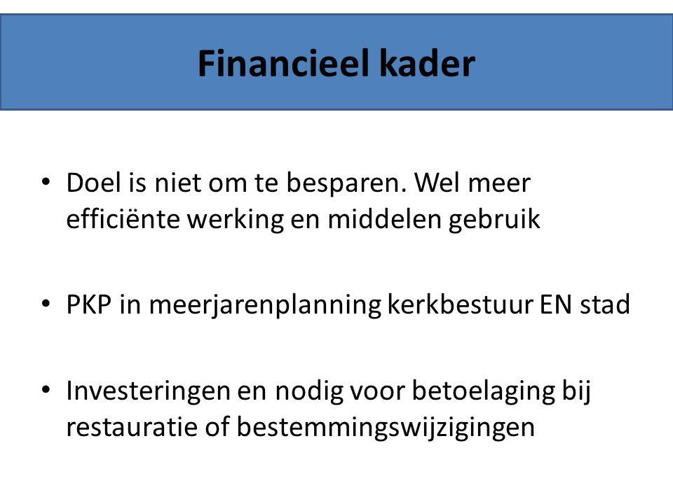 Financieel kader Doel is niet om te besparen.