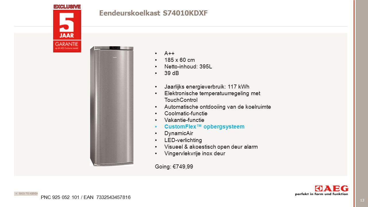 13 < BACK TO AGENDA Eendeurskoelkast S74010KDXF PNC 925 052 101 / EAN 7332543457816 A++ 185 x 60 cm Netto-inhoud: 395L 39 dB Jaarlijks energieverbruik