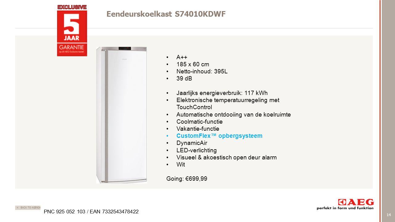 14 < BACK TO AGENDA Eendeurskoelkast S74010KDWF PNC 925 052 103 / EAN 7332543478422 A++ 185 x 60 cm Netto-inhoud: 395L 39 dB Jaarlijks energieverbruik: 117 kWh Elektronische temperatuurregeling met TouchControl Automatische ontdooiing van de koelruimte Coolmatic-functie Vakantie-functie CustomFlex™ opbergsysteem DynamicAir LED-verlichting Visueel & akoestisch open deur alarm Wit Going: €699,99