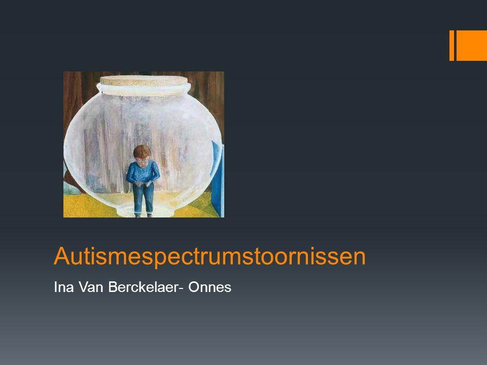 Autismespectrumstoornissen Ina Van Berckelaer- Onnes
