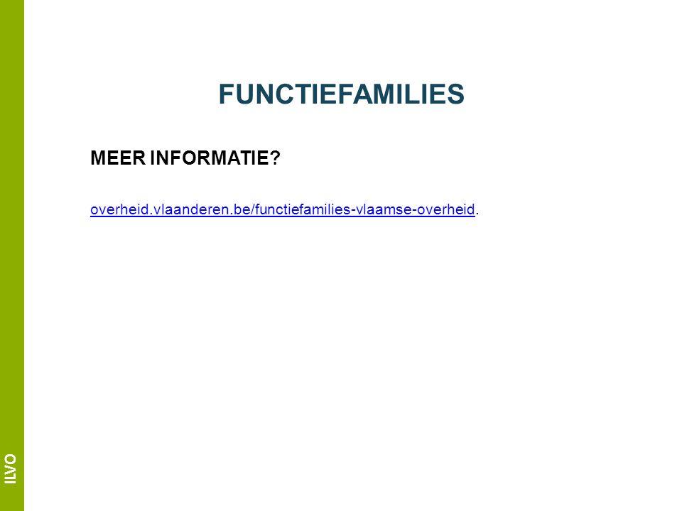 ILVO FUNCTIEFAMILIES MEER INFORMATIE.
