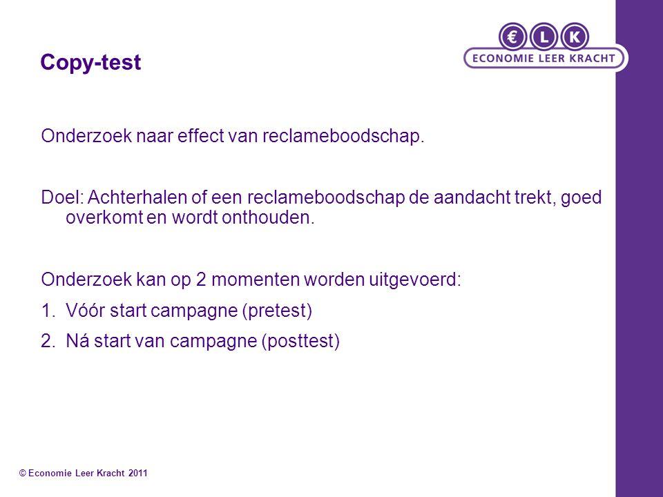 Copy-test Onderzoek naar effect van reclameboodschap. Doel: Achterhalen of een reclameboodschap de aandacht trekt, goed overkomt en wordt onthouden. O