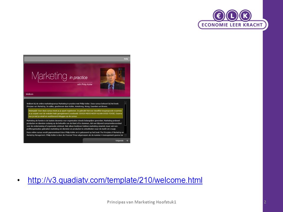 http://v3.quadiatv.com/template/210/welcome.html Principes van Marketing Hoofstuk12