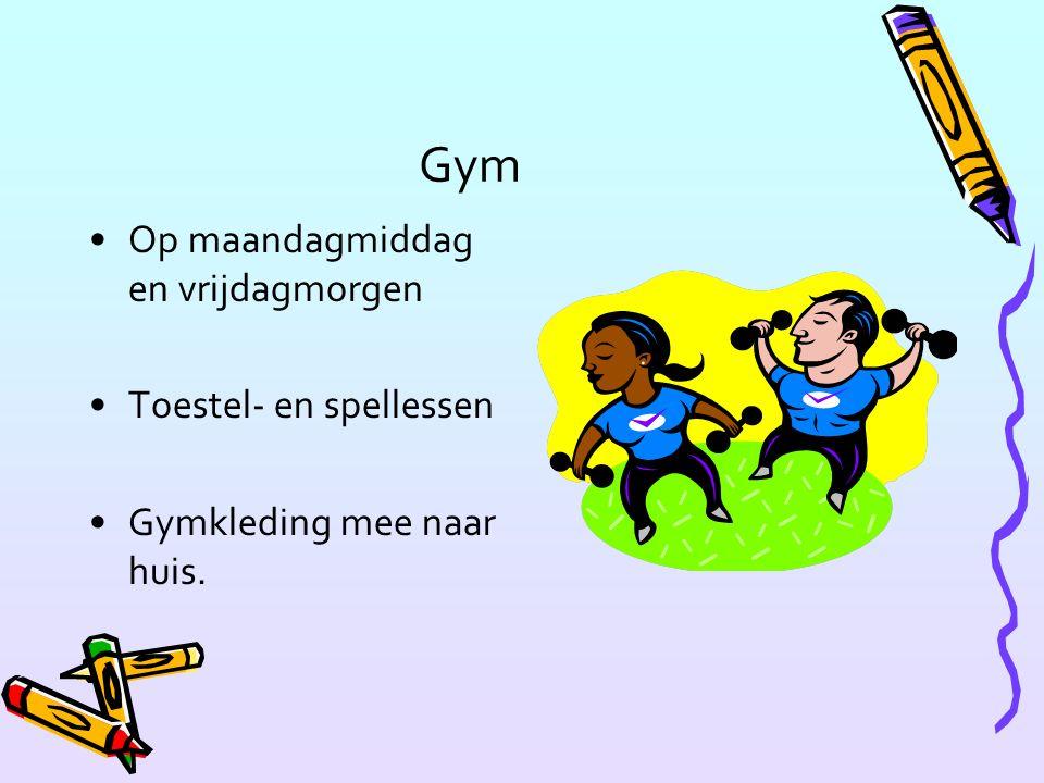 Gym Op maandagmiddag en vrijdagmorgen Toestel- en spellessen Gymkleding mee naar huis.