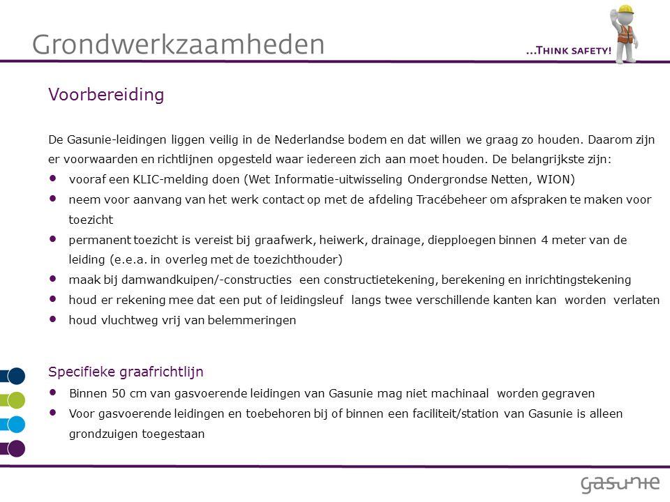 Voorbereiding De Gasunie-leidingen liggen veilig in de Nederlandse bodem en dat willen we graag zo houden.