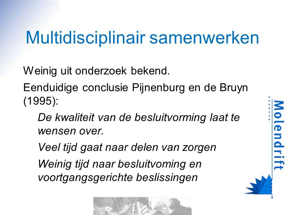 Multidisciplinair samenwerken Weinig uit onderzoek bekend.