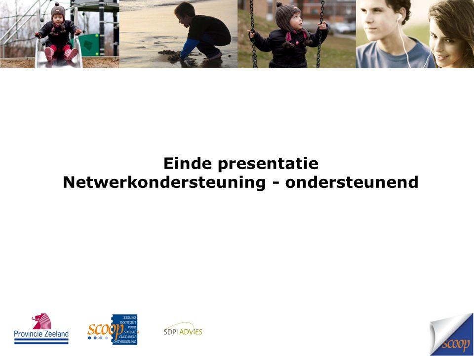 Einde presentatie Netwerkondersteuning - ondersteunend