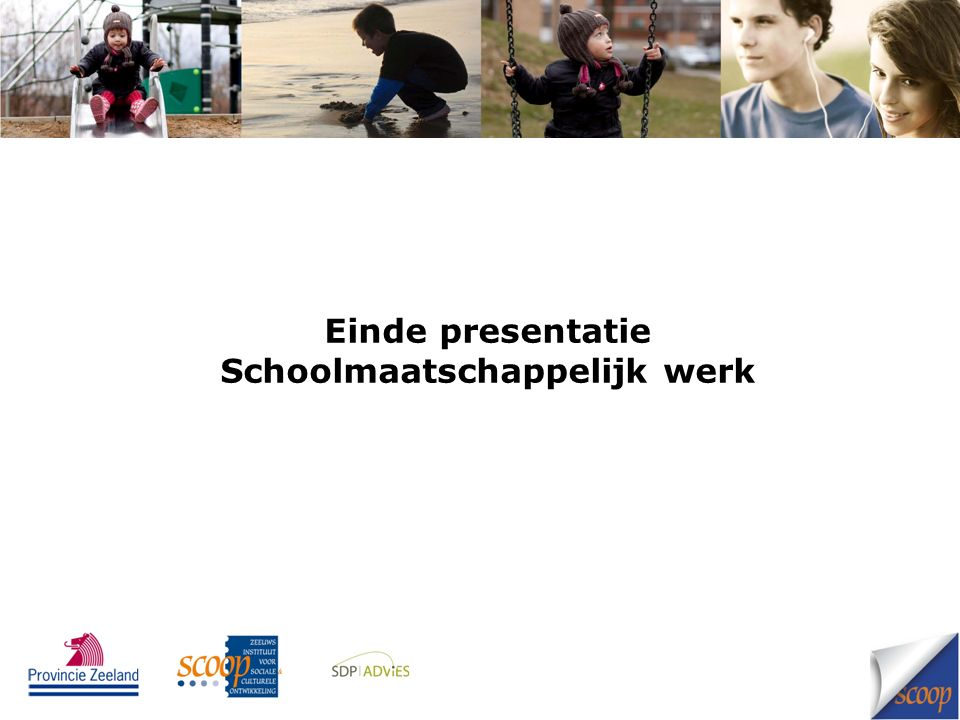 Einde presentatie Schoolmaatschappelijk werk