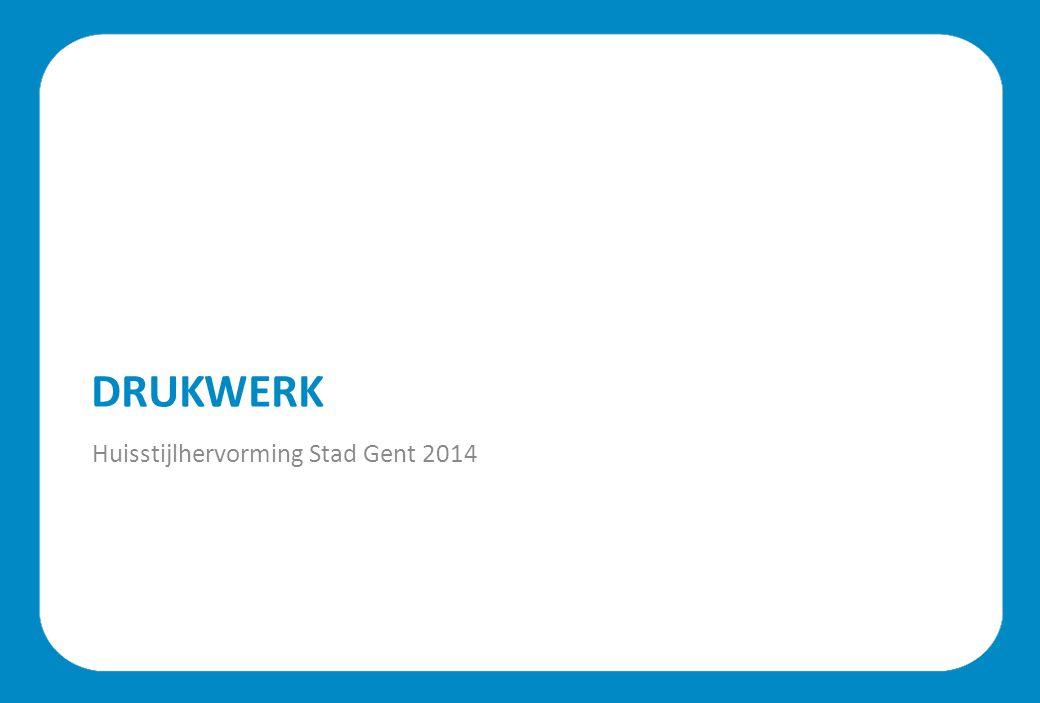 DRUKWERK Huisstijlhervorming Stad Gent 2014