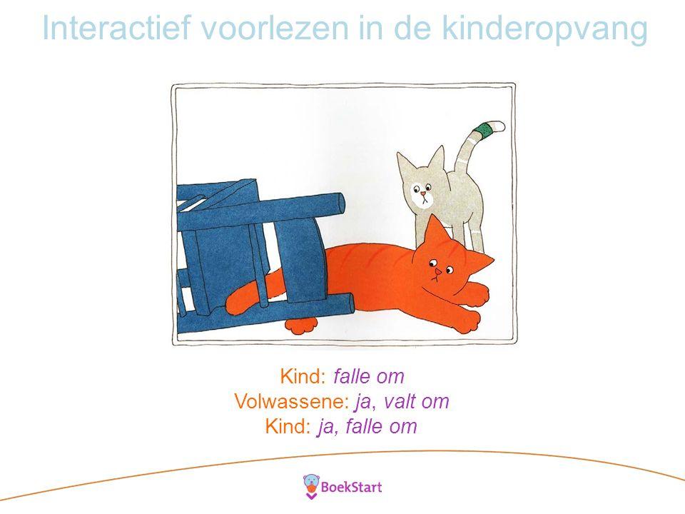 Interactief voorlezen in de kinderopvang Kind: falle om Volwassene: ja, valt om Kind: ja, falle om