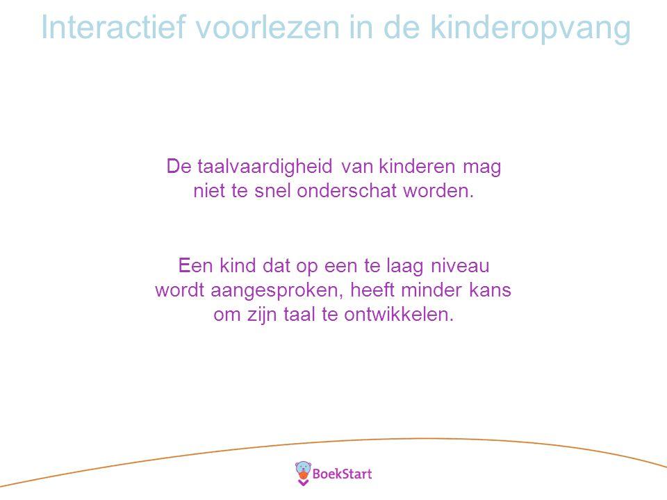 Interactief voorlezen in de kinderopvang De taalvaardigheid van kinderen mag niet te snel onderschat worden.